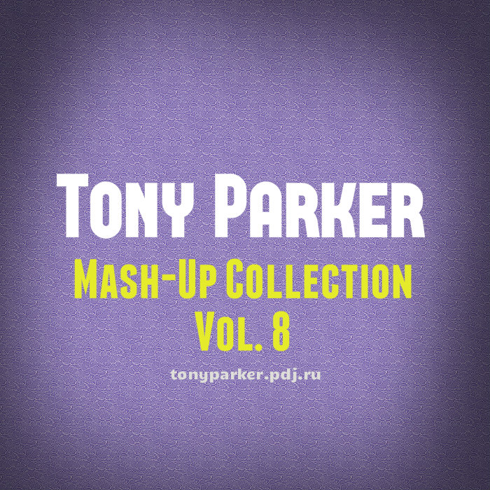 Tony Parker - Mash-Up Collection Vol. 8 [2015]