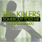 The Killers � Somebody Told Me (DJ Richi Remix) [2015]