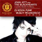 Joan Jett & The Blackhearts - I Love Rock N Roll (DJ Kolya Funk & Vasiliy Francesco Remix) [2015]