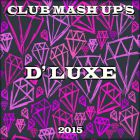 D' Luxe -New Club Mash Up's [2015]