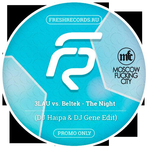 3lau vs. Beltek - The Night (DJ Haipa & DJ Gene Edit) [2015]