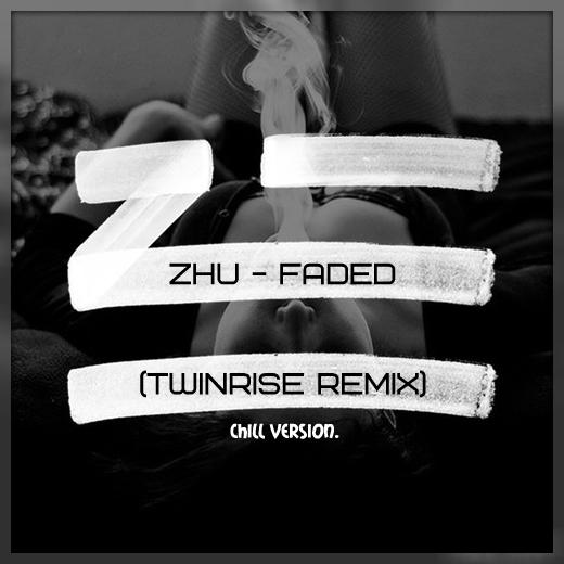 ZHU - Faded (Twinrise chill remix)[2015]