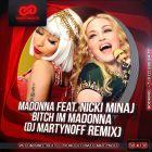 Madonna feat. Nicki Minaj � Bitch I'm Madonna (Dj Martynoff Remix) [2015]