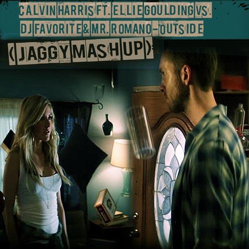 Calvin Harris ft. Ellie Goulding vs. DJ Favorite & Mr. Romano - Outside (Jaggy Mash Up)[2015]