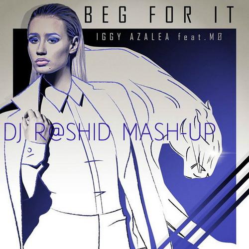 Iggy Azalea feat. MØ vs. Quintino - Beg For It (Dj R@shiD Mash-up) [2015]