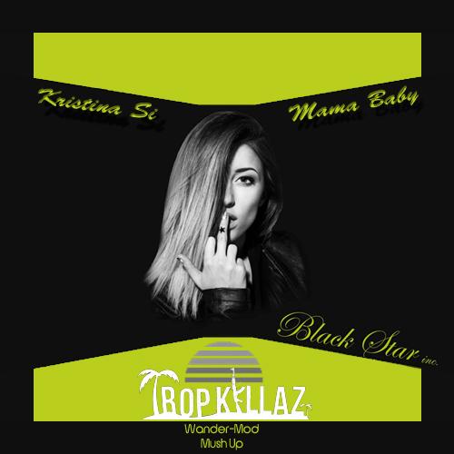 Kristina Si & Tropkillaz - Mama  Baby (Wander-Mod Mаsh-Up) [2015]