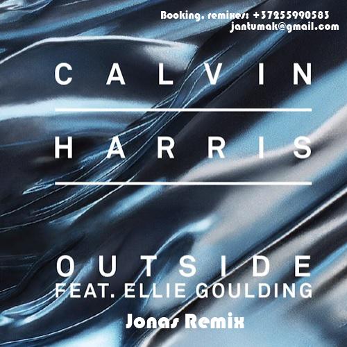 Calvin Harris - Outside (Jonas Remix) [2015]