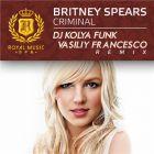 Britney Spears � Criminal (DJ Kolya Funk & Vasiliy Francesco Remix) [2015]