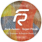 Rick James - Super Freak (Dj Roman Arbuzov Remix) [2015]