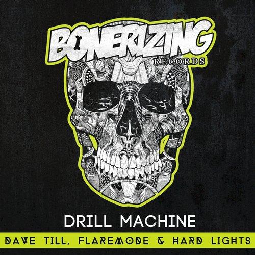 Dave Till, Flaremode & Hard Lights - Drill Machine (Original Mix) [2015]
