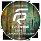 Funkerman - Speed Up (Incognet 2015 Remake) [2015]