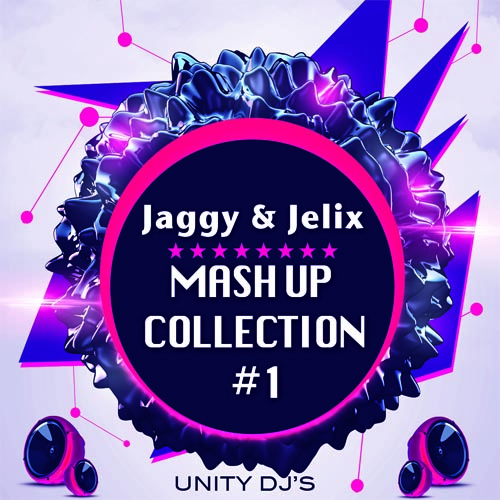 Jaggy & Jelix — Mash Up Collection #1 [2015]