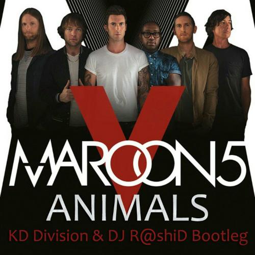 Maroon 5 vs Sandslash & Bure - Animals (DJ R@shiD & KD Division Bootleg) [2015]