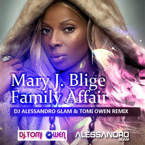 Mary J. Blige - Family Affair (DJ Alessandro Glam & Tomi Owen Remix) [2015]