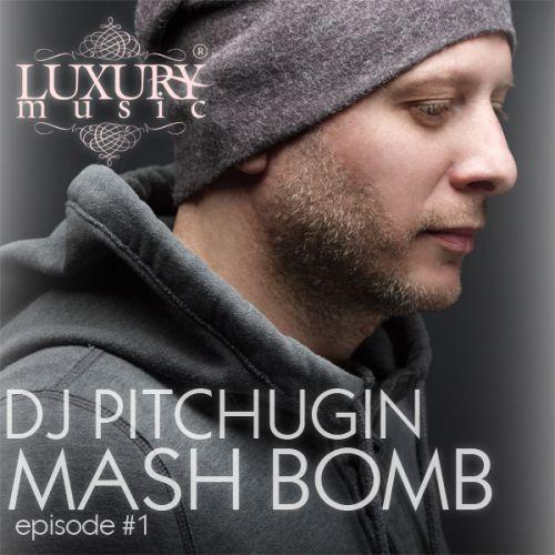 DJ Pitchugin Mash Bomb episode #1 [2015]