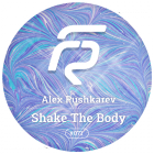 Alex Pushkarev - Shake The Body (Original; Dub Mix's) [2015]