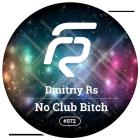 Dmitriy Rs - No Club Bitch (Original Mix) [2015]