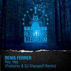 Denis Ferrer - Hey, Hey (Prohorov & DJ Sharapoff Remix) [2015]