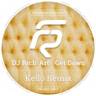 DJ Rich-Art - Get Down (Kello Remix) [2015]