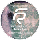 Heiko And Maiko � Techno Rock (Andrey Vertuga Remix; Radio Mix) [2015]