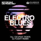 Electro Blues feat. Fader - All I Do (DJ Flight Remix) [2015]