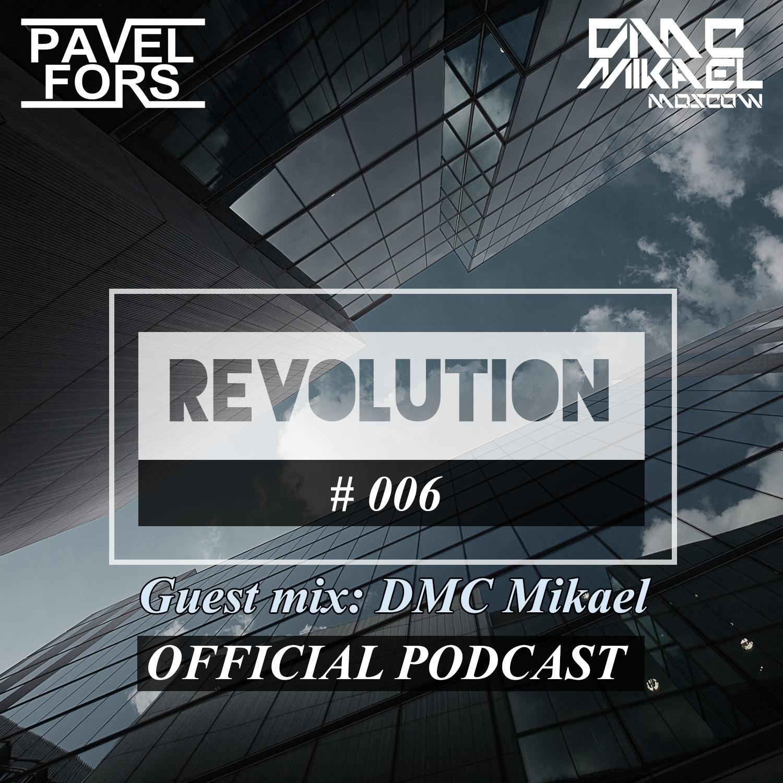 Pave Fors - Revolution #006 (Guest Mix DMC Mikael)
