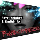 Pavel Velchev & Dmitriy Rs - Randomness (Original Mix) [2015]