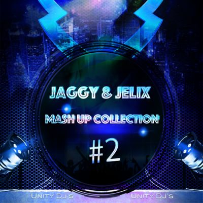 Jaggy & Jelix — Mash Up Collection #2 [2015]