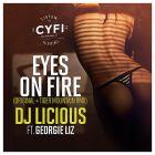 DJ Licious Feat. Georgie Liz - Eyes On Fire (Tiger Mountain Remix) [2015]