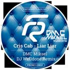Cris Cab - Liar Liar (DMC Mikael & DJ Welldone Remix) [2015]