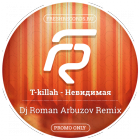 T-Killiah - ��������� (Dj Roman Arbuzov Remix) [2015]