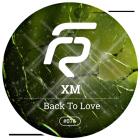 XM - Back To Love (Original Mix) [2015]