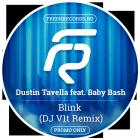 Dustin Tavella feat. Baby Bash - Blink (DJ V1t Remix; Radio Edit) [2015]