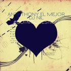 Anthony El Mejor & DJ Nil - #Gotmequestion (Original Mix; Instrumental Edit) [2015]