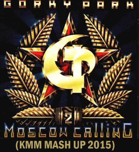 Gorky Park & Mexx & Modenrator – Moscow Calling (KMM Mash Up) [2015]