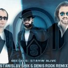 Bee Gees - Stayin' Alive (Stanislav Shik & Denis Rook Remix) [2015]