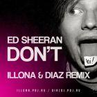 Ed Sheeran - Don't (Illona & Diaz Remix) [2015]