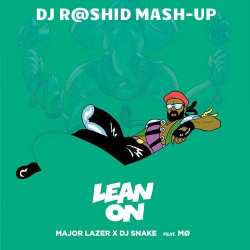 Major Lazer & Dj Snake feat. Mo vs. Leventina - Lean On (Dj R@shiD Mash-up) [2015]