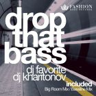DJ Favorite & DJ Kharitonov - Drop That Bass (EDM Single) [2015]