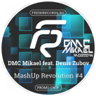DMC Mikael feat. Denis Zubov - MashUp Revolution #4 [2015]