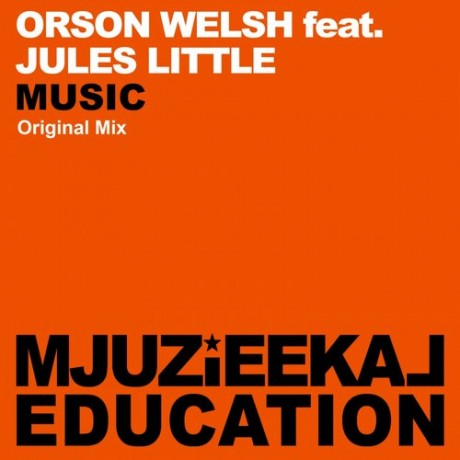 Orson Welsh, Jules Little - Music (Original Mix) [2015]