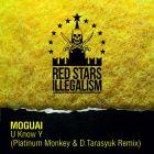 Moguai - U Know Y (Platinum Monkey & D.Tarasyuk Remix) [2015]