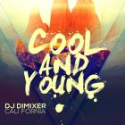 DJ DimixeR feat. Cali Fornia - Cool & Young (Extended Club Mix; Radio Cut) [2015]