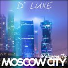 D' Luxe - Welcome To Moscow (Original Mix) [2015]