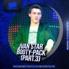 Ivan Star - Booty Pack Part. 3 [2015]