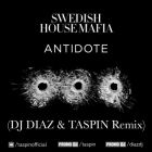 Swedish House Mafia - Antidote (Diaz & Taspin Remix) [2015]