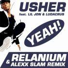 Usher feat. Lil Jon & Ludacris - Yeah! (Relanium & Alexx Slam Remix) [2015]