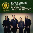 Black Strobe - I'm A Man (DJ Kolya Funk & Vasiliy Francesco Remix) [2015]