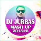 Dj Jurbas - Mash Up 2015 #5 [2015]