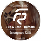 Pep & Rash - Rumors (Incognet Edit) [2015]